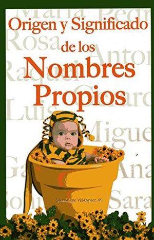 ORIGEN Y SIGNIFICADO DE LOS NOMBRES PROPIOS