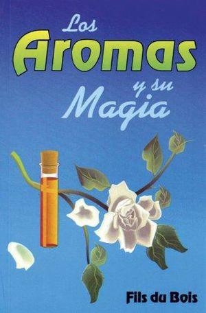 AROMAS Y SU MAGIA, LOS