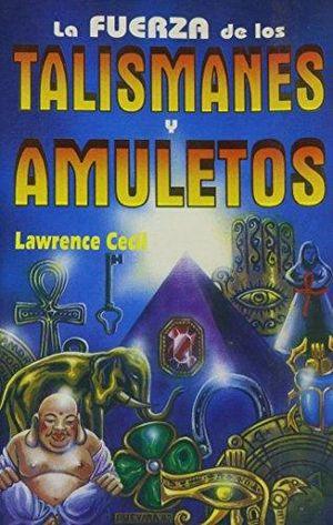 FUERZA DE LOS TALISMANES Y AMULETOS, LA