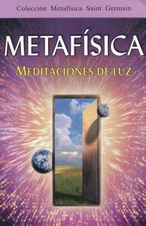 METAFISICA MEDITACIONES DE LUZ / 5 ED.