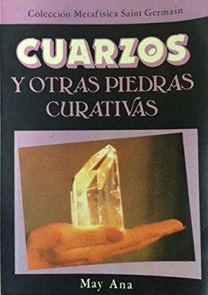 CUARZOS Y OTRAS PIEDRAS CURATIVAS