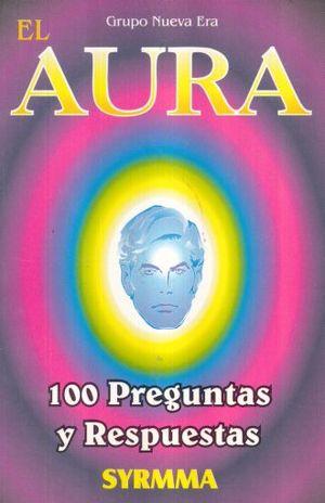 AURA, EL. 100 PREGUNTAS Y RESPUESTAS