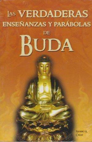VERDADERAS ENSEÑANZAS Y PARABOLAS DE BUDA