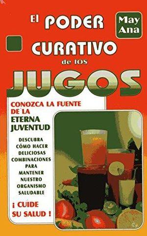 PODER CURATIVO DE LOS JUGOS, EL