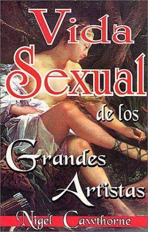 VIDA SEXUAL DE LOS GRANDES ARTISTAS