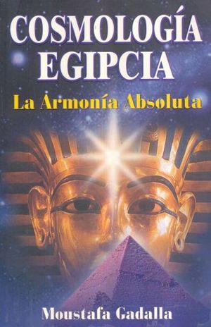COSMOLOGIA EGIPCIA LA ARMONIA ABSOLUTA