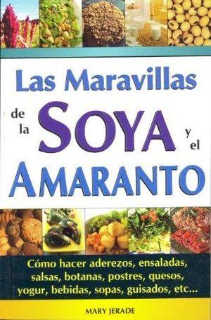 MARAVILLAS DE LA SOYA Y EL AMARANTO, LAS