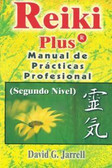 REIKI PLUS MANUAL DE PRACTICAS PROFESIONAL