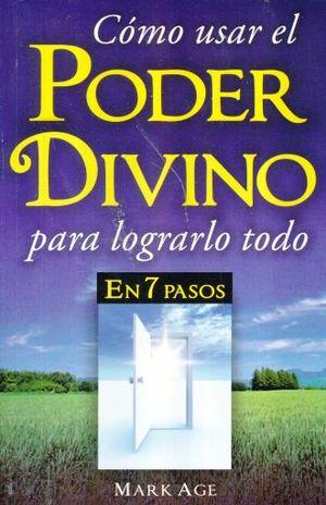 COMO USAR EL PODER DIVINO PARA LOGRARLO TODO EN 7 PASOS