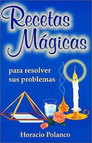 RECETAS MAGICAS PARA RESOLVER SUS PROBLEMAS