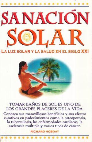 SANACION SOLAR. LA LUZ SOLAR Y LA SALUD EN EL SIGLO XXI