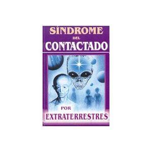SINDROME DEL CONTACTADO POR EXTRATERRESTRES
