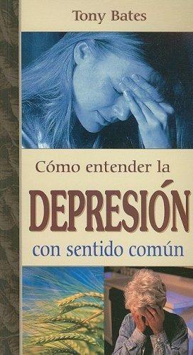 COMO ENTENDER LA DEPRESION CON SENTIDO COMUN