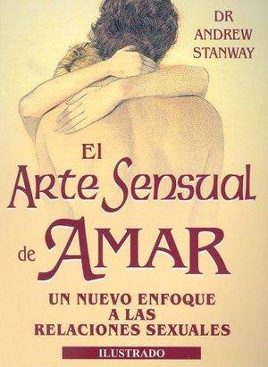ARTE SENSUAL DE AMAR, EL