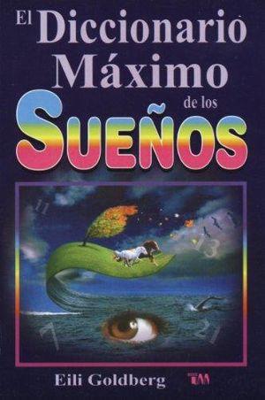DICCIONARIO MAXIMO DE LOS SUEÑOS, EL / 3 ED.