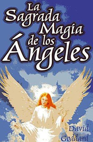 SAGRADA MAGIA DE LOS ANGELES, LA / 3 ED.