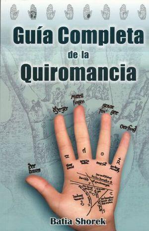 GUIA COMPLETA DE LA QUIROMANCIA / 4 ED.