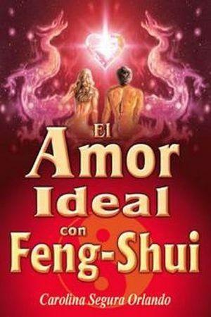 AMOR IDEAL CON FENG SHUI, EL
