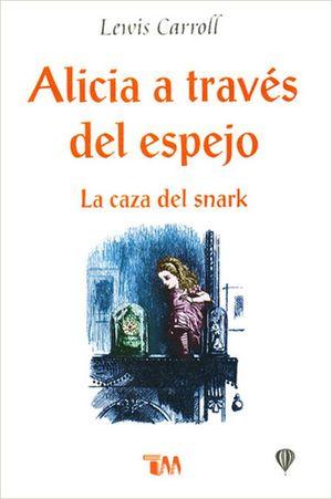 ALICIA A TRAVES DEL ESPEJO. LA CAZA DE SNARK