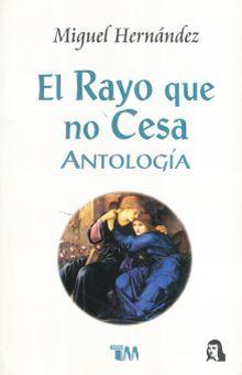 RAYO QUE NO CESA, EL. ANTOLOGIA / 2 ED.