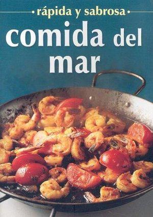 COMIDA DEL MAR / RAPIDA Y SABROSA / 2 ED.