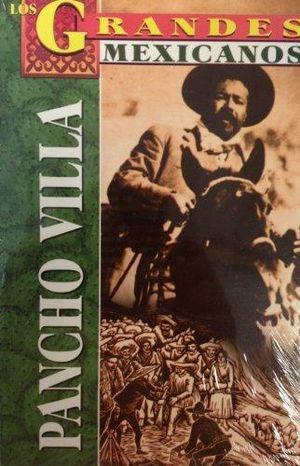 PANCHO VILLA. EL DORADO DE LA REVOLUCION MEXICANA