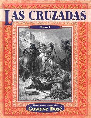 CRUZADAS, LAS / TOMO I / PD.