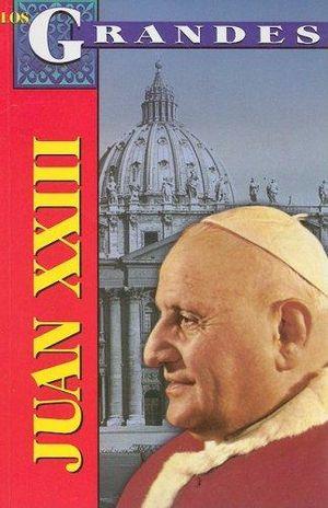 JUAN XXIII. VIDA CAMBIOS Y PROFECIAS
