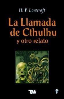 LLAMADA DE CTHULHU Y OTRO RELATO, LA