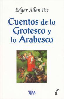 CUENTOS DE LO GROTESCO Y LO ARABESCO
