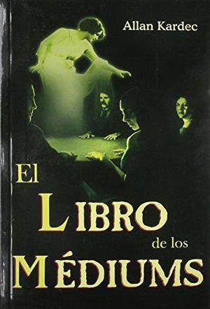 LIBRO DE LOS MEDIUMS, EL