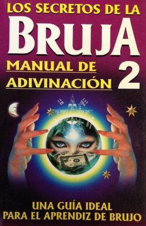 SECRETOS DE LA BRUJA 2. MANUAL DE ADIVINACION