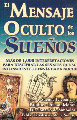MENSAJE OCULTO DE LOS SUEÑOS, EL / 5 ED.