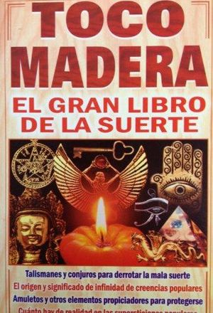 TOCO MADERA. EL GRAN LIBRO DE LA SUERTE / 3 ED.