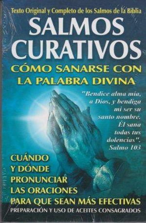 SALMOS CURATIVOS. COMO SANARSE CON LA PALABRA DIVINA