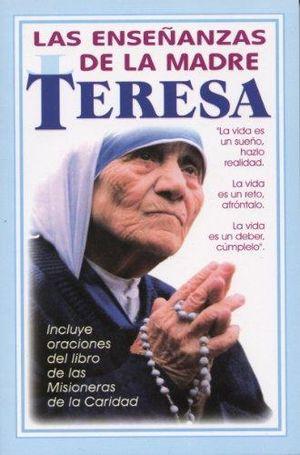 ENSEÑANZAS DE LA MADRE TERESA, LAS