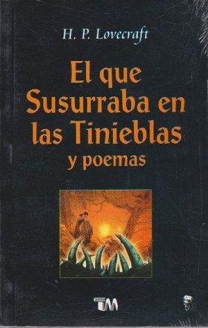 QUE SUSURRABA EN LAS TINIEBLAS Y POEMAS, EL