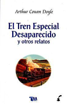 TREN ESPECIAL, EL. DESAPARECIDO Y OTROS RELATOS