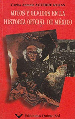 MITOS Y OLVIDOS EN LA HISTORIA OFICIAL DE MEXICO
