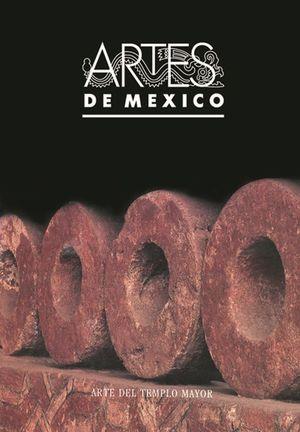 ARTES DE MEXICO # 7. EL ARTE DEL TEMPLO MAYOR