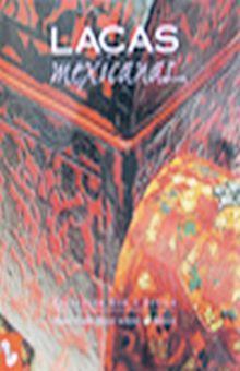 ARTES DE MEXICO # 5. LACAS MEXICANAS / PD.