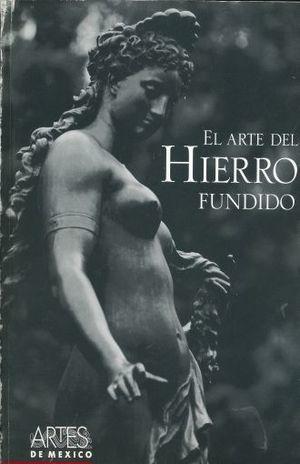 ARTES DE MEXICO #72. EL ARTE DEL HIERRO FUNDIDO