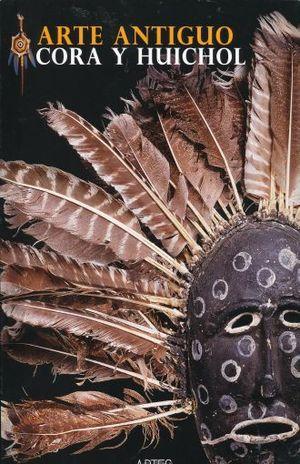 ARTES DE MEXICO # 85. ARTE ANTIGUO CORA Y HUICHOL