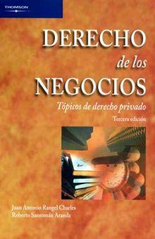 DERECHO DE LOS NEGOCIOS. TOPICOS DE DERECHO PRIVADO / 3 ED.