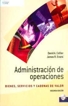ADMINISTRACION DE OPERACIONES. BIENES SERVICIOS Y CADENAS DE VALOR / 2 ED. (INCLUYE CD)