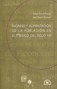 INGRESO Y ALIMENTACION DE LA POBLACION EN EL MEXICO DEL SIGLO XX