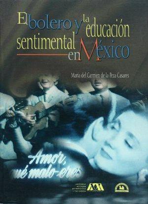 BOLERO Y LA EDUCACION SENTIMENTAL EN MEXICO, EL