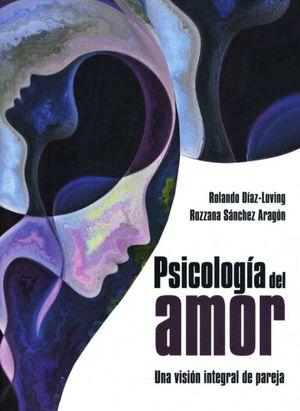 Psicología del amor. Una visión integral de pareja