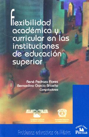 FLEXIBILIDAD ACADEMICA Y CURRICULAR EN LAS INSTITUCIONES DE EDUCACION SUPERIOR
