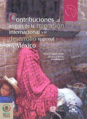 CONTRIBUCIONES AL ANALISIS DE LA MIGRACION INTERNACIONAL Y EL DESARROLLO REGIONAL EN MEXICO